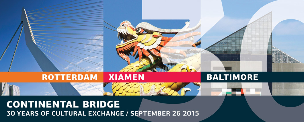 September 26, 2015: Continental Bridge - 30th anniversary celebration of the Baltimore-Rotterdam and Baltimore-Xiamen sister city relationships