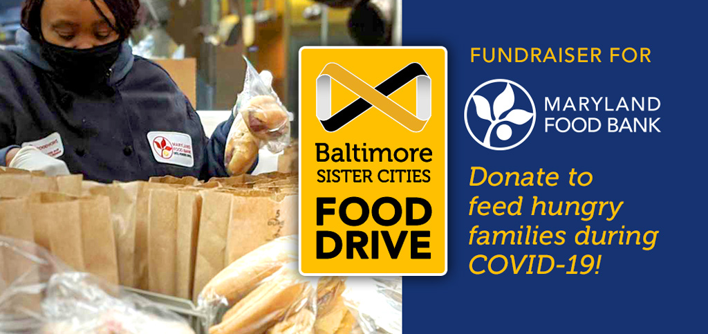 Baltimore Sister Cities Food Drive - Fundraiser for Maryland Food Bank - Donate to feed hungry families during COVID-19!